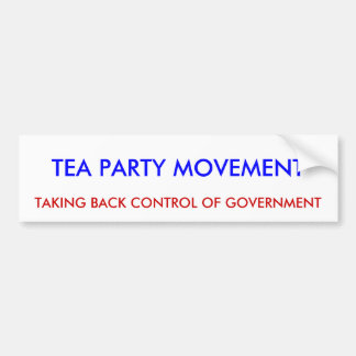 TEA PARTY MOVEMENT, TAKING BACK CONTROL OF GOVE... BUMPER STICKER