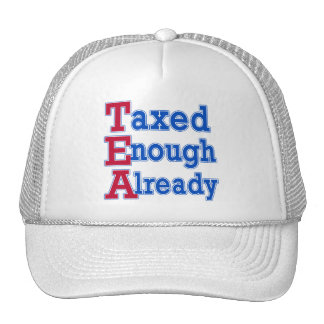TEA PARTY Taxed Enough Already Tshirts Cap