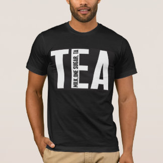 TEA shirt, milk one sugar T-Shirt