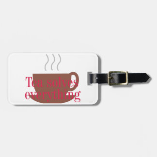 'Tea solves everything' funny saying Luggage Tag