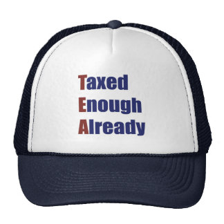 TEA - Taxed Enough Already Trucker Hats