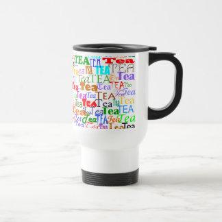 Tea Tea Tea! Stainless Steel Travel Mug