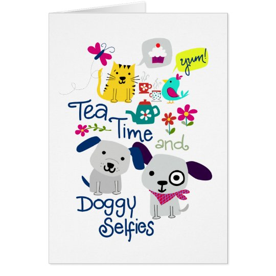 Tea Time and Doggy Selfies Card