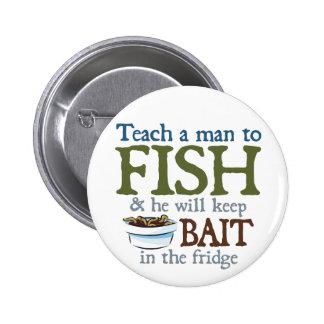 Teach A Man To Fish 6 Cm Round Badge