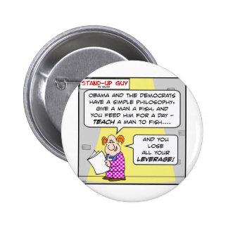 teach fish feed obama democrats leverage 6 cm round badge