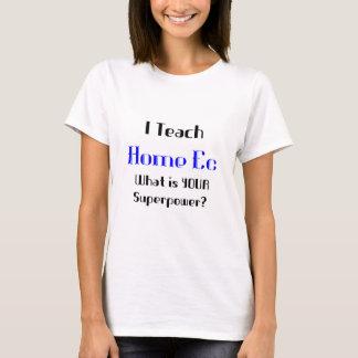 Teach home ec T-Shirt