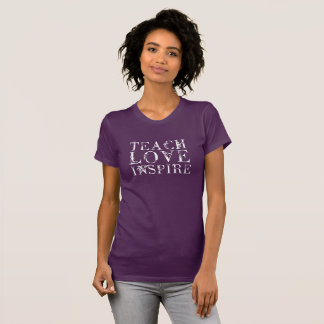 Teach Love Inspire T-Shirt