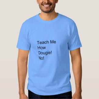 Teach me how to Dougie Shirt