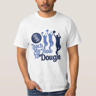 """Teach Me How To Dougie"" Shirt"