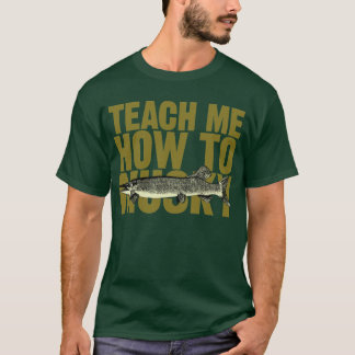 Teach Me How To Musky (olive letters) T-Shirt