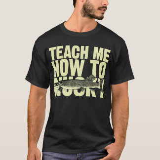 Teach Me How To Musky (tan letters) T-Shirt