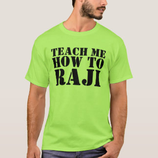 Teach Me How To Raji! T-Shirt