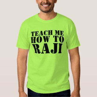 Teach Me How To Raji! Tshirt