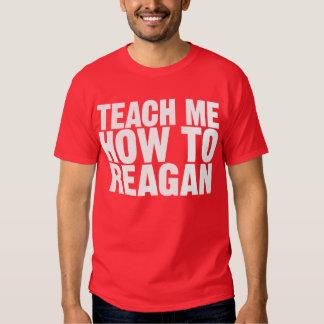 Teach Me How To Reagan Shirt