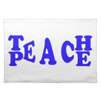 Teach Peace In Blue Font Placemat