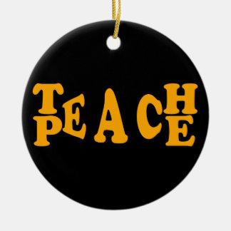 Teach Peace In Orange Font Round Ceramic Decoration