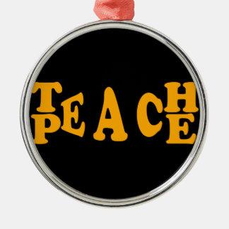 Teach Peace In Orange Font Silver-Colored Round Decoration