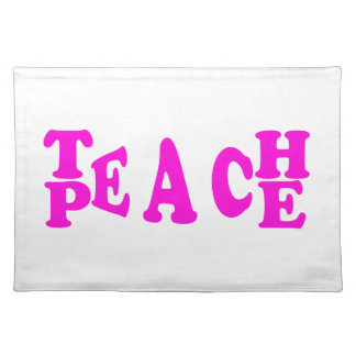 Teach Peace In Pink Font Placemat