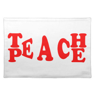 Teach Peace In Red Font Placemat