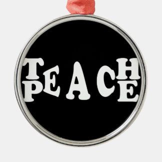 Teach Peace In White Font Silver-Colored Round Decoration