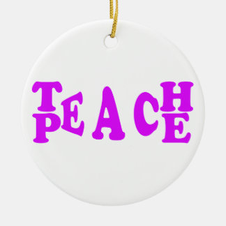 Teach Peach In Purple Font Round Ceramic Decoration