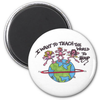Teach the World to Hoop Magnet