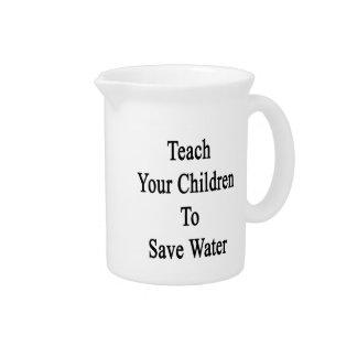 Teach Your Children To Save Water Beverage Pitcher