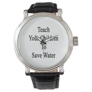 Teach Your Children To Save Water Wrist Watch