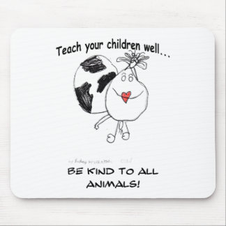 Teach Your Children Well Mouse Pad