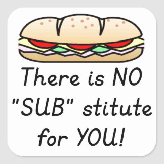 Teacher Appreciation Gift -Funny Sub Teacher Quote Square Sticker