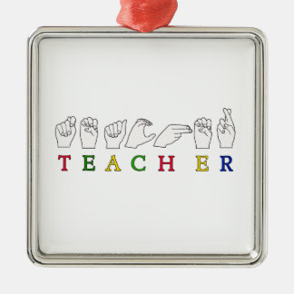 TEACHER ASL SIGN LANGUAGE FINGERSPELLED Silver-Colored SQUARE DECORATION