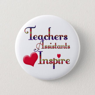 Teacher Assistants Inspire 6 Cm Round Badge