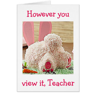 """TEACHER"" BIG BUNNY BUTT BIG EASTER WISH FOR YOU GREETING CARD"