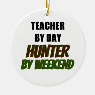 Teacher by Day Hunter by Weekend Christmas Ornament
