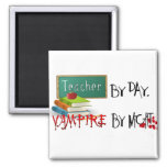 Teacher by day, Vampire by night Refrigerator Magnets