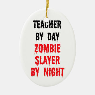 Teacher By Day Zombie Slayer By Night Christmas Ornament