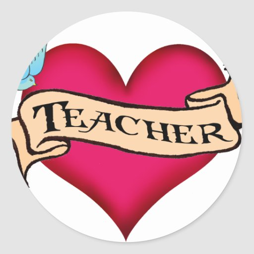 Teacher - Custom Heart Tattoo T-shirts & Gifts Round Stickers