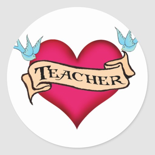 Teacher - Custom Heart Tattoo T-shirts & Gifts Round Sticker