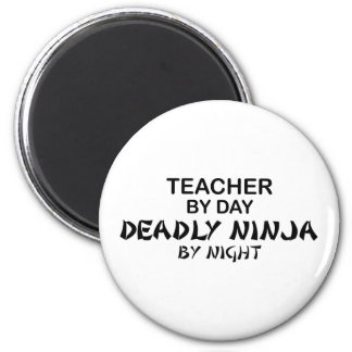 Teacher Deadly Ninja by Night 6 Cm Round Magnet