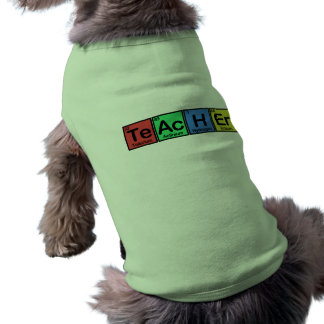Teacher made of Elements colors Sleeveless Dog Shirt