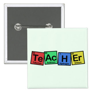 Teacher made of Elements whimsical Pinback Buttons