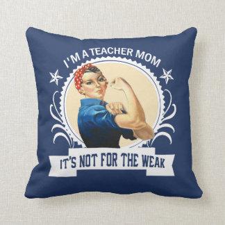 Teacher Mom - Not for the weak Cushion