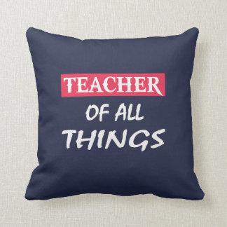 Teacher Of All Things Cushion