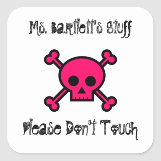 Teacher please don't touch my stuff sticker