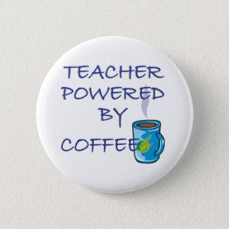 TEACHER POWERED BY COFFEE 6 CM ROUND BADGE