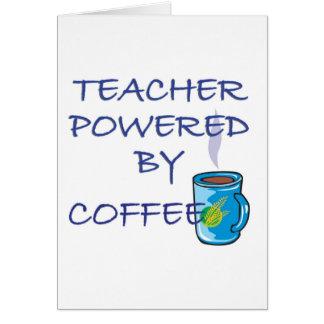 TEACHER POWERED BY COFFEE CARD