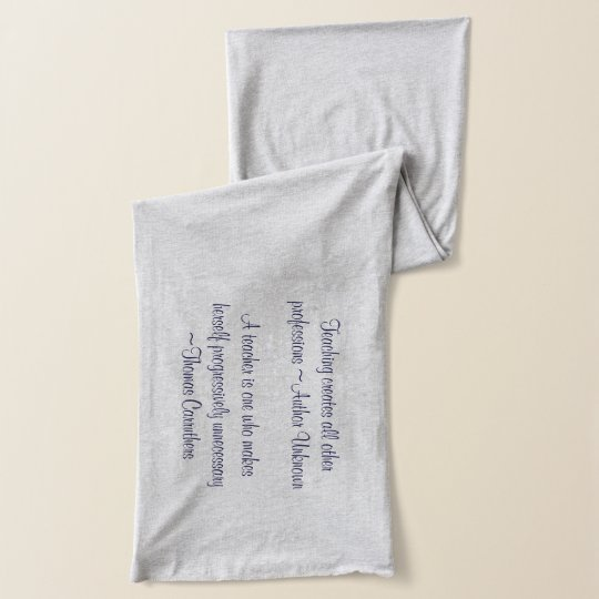 Teacher Quotes (for females) - personalised scarf