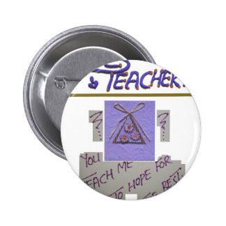 Teacher You Teach Me To Hope for the Best.png 6 Cm Round Badge