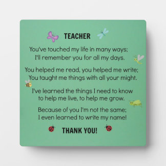 Teacher, you've touched my life... plaque