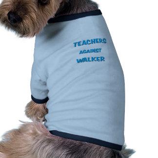 Teachers Against Walker Pet Tee Shirt
